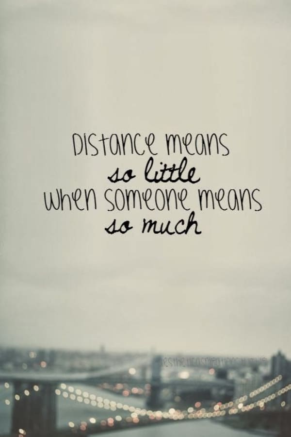 Love quotes distance Long Distance