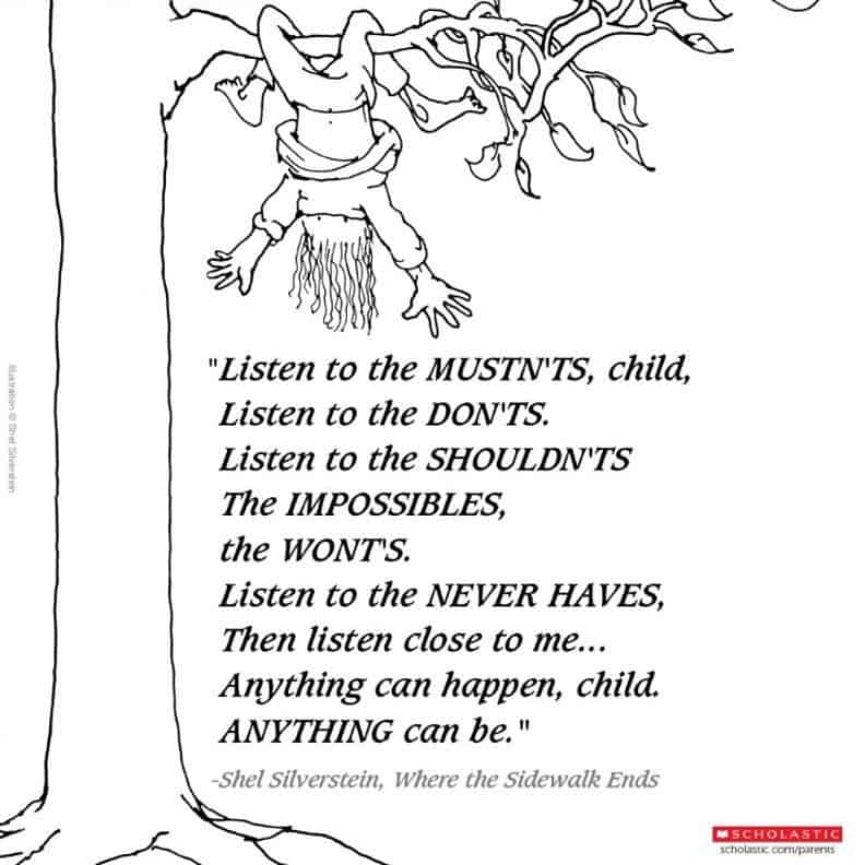 This poem from Shel Silverstein tells us to dream big.